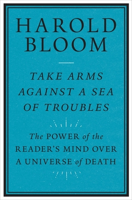 Take Arms Against a Sea of Troubles: The Power of the Reader's Mind over a Universe of Death Cover Image