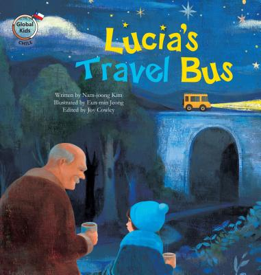 Lucia's Travel Bus: Chile (Global Kids Storybooks) Cover Image