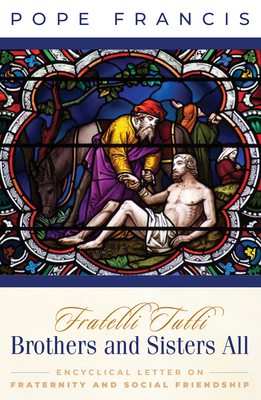 Brothers and Sisters All: Fratelli Tutti: Fratelli Tutti Cover Image