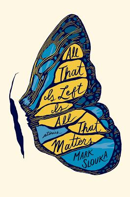 All That Is Left Is All That Matters: Stories Cover Image