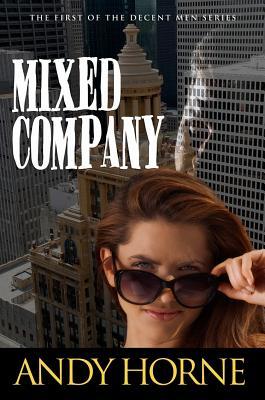 Mixed Company (Decent Men #1) Cover Image