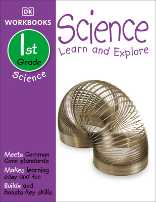 DK Workbooks: Science, First Grade: Learn and Explore Cover Image