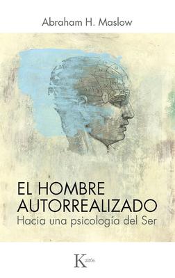El hombre autorrealizado: Hacia una psicología del Ser Cover Image