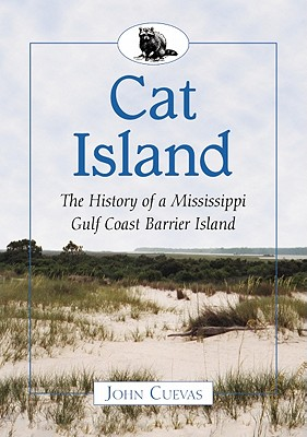 Cat Island: The History of a Mississippi Gulf Coast Barrier Island Cover Image