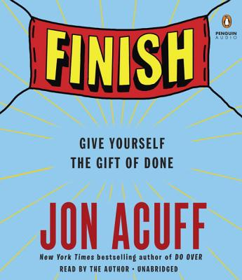 Finish: Give Yourself the Gift of Done Cover Image