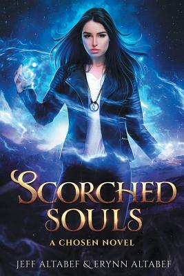 Scorched Souls: A Gripping Fantasy Thriller (Chosen #3) Cover Image