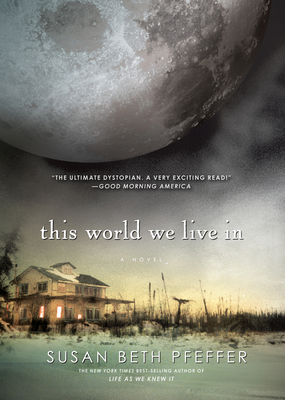 This World We Live In (Life As We Knew It Series #3) Cover Image