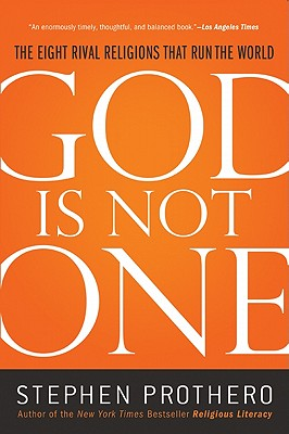 God Is Not One: The Eight Rival Religions That Run the World Cover Image