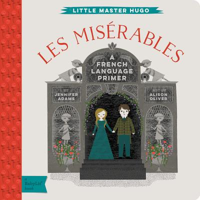 Les Miserables: A Babylit(r) French Language Primer (BabyLit Books) Cover Image