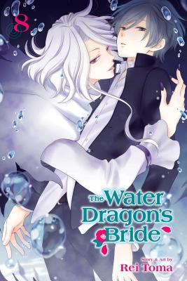 Cover for The Water Dragon's Bride, Vol. 8 (The Water Dragon's Bride #8)