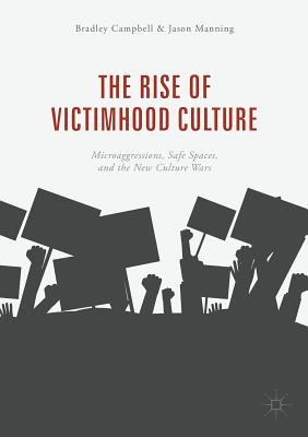The Rise of Victimhood Culture: Microaggressions, Safe Spaces, and the New Culture Wars Cover Image
