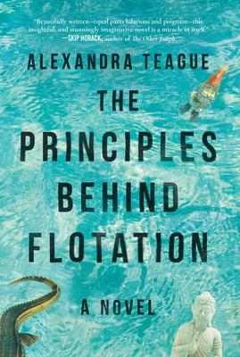The Principles Behind Flotation: A Novel Cover Image