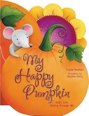 My Happy Pumpkin: God's Love Shining Through Me Cover Image