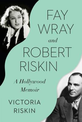 Fay Wray and Robert Riskin: A Hollywood Memoir Cover Image