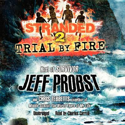 Trial by Fire Lib/E (Stranded #2) Cover Image