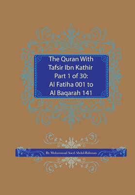 The Quran With Tafsir Ibn Kathir Part 1 of 30: Al Fatiha 001 To Al Baqarah 141 Cover Image
