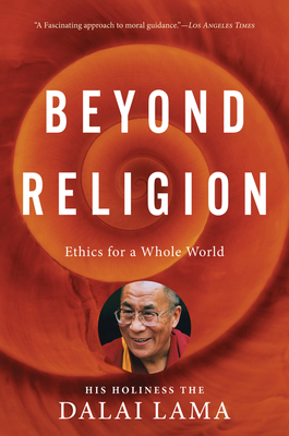 Beyond Religion: Ethics for a Whole World Cover Image