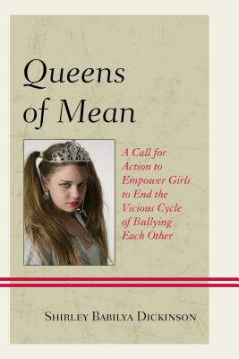 Queens of Mean: A Call for Action to Empower Girls to End the Vicious Cycle of Bullying Each Other Cover Image