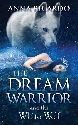 The Dream Warrior and the White Wolf Cover Image