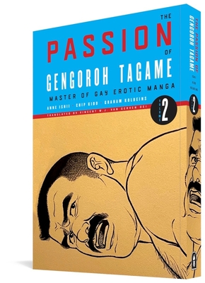 The Passion of Gengoroh Tagame: Master of Gay Erotic Manga Vol. 2 Cover Image
