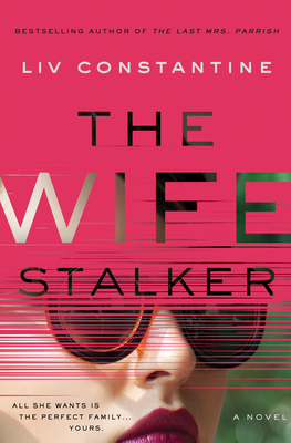 The Wife Stalker: A Novel Cover Image
