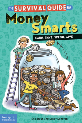 The Survival Guide for Money Smarts: Earn, Save, Spend, Give Cover Image