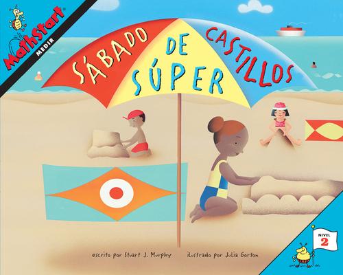 Sábado de súper castillos: Super Sand Castle Saturday (Spanish Edition) (MathStart 2) Cover Image