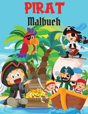 Pirate-Malbuch: Malbuch Lustige und einfache Malvorlagen mit Piraten, Schiffen und Schätzen für Kinder I Jungen und Mädchen I Wundersc Cover Image