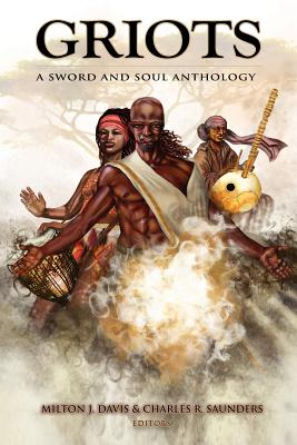 Griots: A Sword and Soul Anthology Cover Image