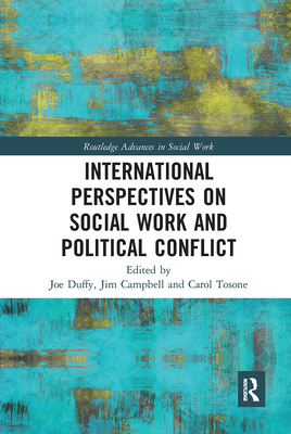 International Perspectives on Social Work and Political Conflict (Routledge Advances in Social Work) Cover Image