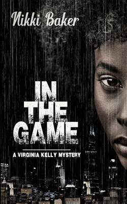 In The Game (Virginia Kelly Mystery #1) Cover Image