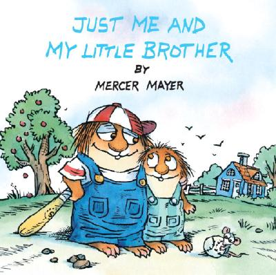 Just Me and My Little Brother (Little Critter) Cover Image