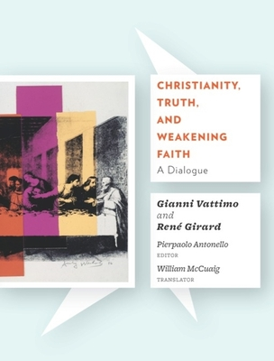 Christianity, Truth, and Weakening Faith: A Dialogue Cover Image