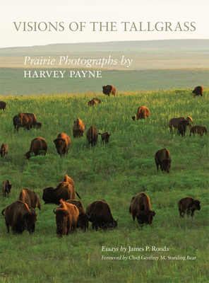 Visions of the Tallgrass, 33: Prairie Photographs by Harvey Payne Cover Image
