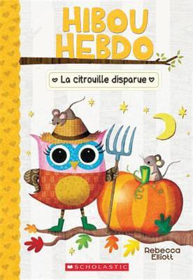 La Citrouille Disparue = The Trip to the Pumpkin Farm (Hibou Hebdo #11) Cover Image
