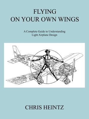 Flying on Your Own Wings: A Complete Guide to Understanding Light Airplane Design Cover Image