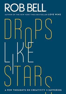 Drops Like Stars: A Few Thoughts on Creativity and Suffering Cover Image