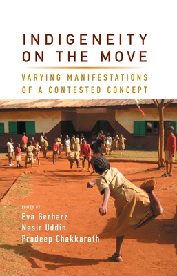 Indigeneity on the Move: Varying Manifestations of a Contested Concept Cover Image