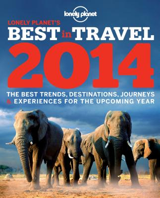 Lonely Planet's Best in Travel: The Best Trends, Destinations, Journeys & Experiences for the Upcoming Year Cover Image