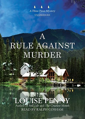 A Rule Against Murder (Three Pines Mysteries (Blackstone Audio)) Cover Image