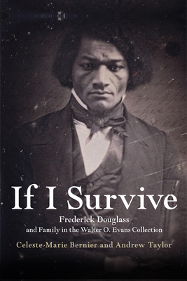 If I Survive: Frederick Douglass and Family in the Walter O. Evans Collection Cover Image