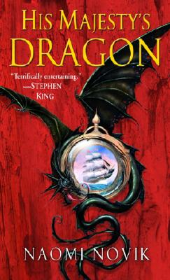 His Majesty's Dragon (Temeraire #1) Cover Image