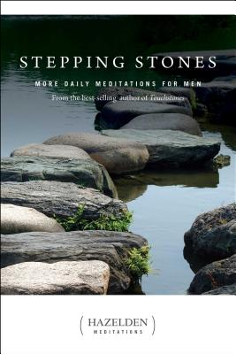 Stepping Stones: More Daily Meditations for Men from the Best-Selling Author of Touchstones (Hazelden Meditations) Cover Image