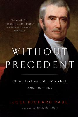 Without Precedent: Chief Justice John Marshall and His Times Cover Image