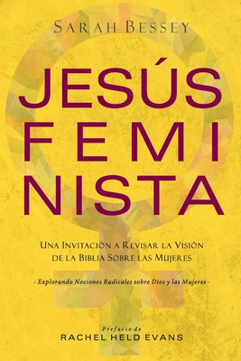 Jesús Feminista: Una Invitación a Revisar la Visión de la Biblia sobre las Mujeres Cover Image