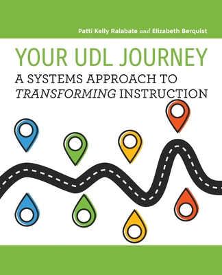 Your UDL Journey: A Systems Approach to Transforming Instruction Cover Image