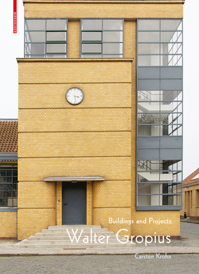 Walter Gropius: Buildings and Projects Cover Image