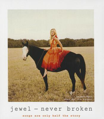 Never Broken: Songs Are Only Half the Story Cover Image