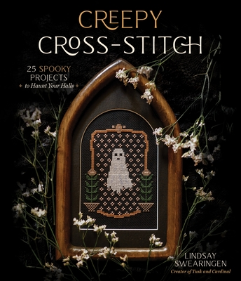 Creepy Cross-Stitch: 25 Spooky Projects to Haunt Your Halls Cover Image
