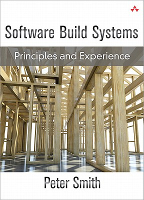 Software Build Systems: Principles and Experience Cover Image